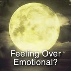 Feeling Over Emotional at the Taurus Full Moon?