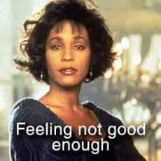 feeling not good enough