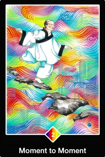 Learn to dance on a shifting carpet. Osho Zen Tarot card Moment to Moment