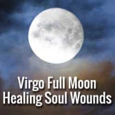 Virgo Full Moon Healing Old Wounds
