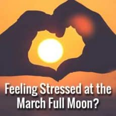 Feeling Frustrated? Find out Why: Full Moon March 31st