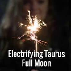 Taurus Full Moon -Time for Change