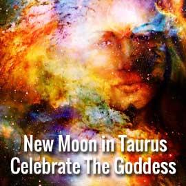 Taurus new moon celebrate the goddess