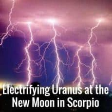Scorpio New Moon Opposite Uranus
