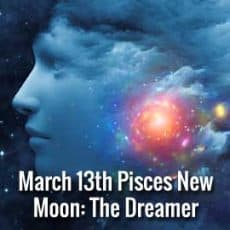 Pisces New Moon 2021 The Dreamer